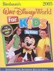 Birnbaum's Walt Disney World for Kids, by Kids 2005