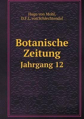Botanische Zeitung Jahrgang 12