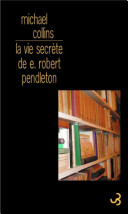 La Vie secrète de Robert E. Pendleton