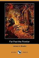 Far Past the Frontier (Dodo Press)