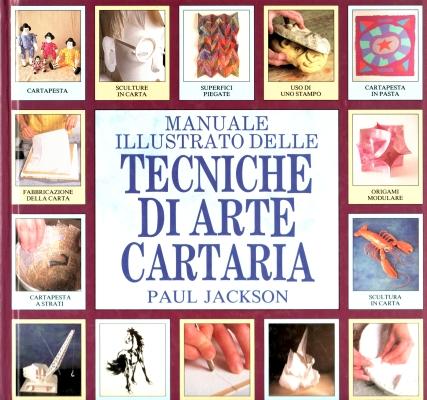 Manuale illustrato delle tecniche di arte cartaria