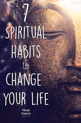 7 Spiritual Habits to Change Your Life