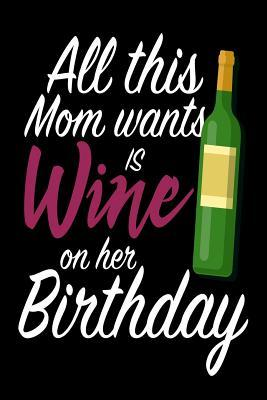 All This Mom Wants Is Wine On Her Birthday