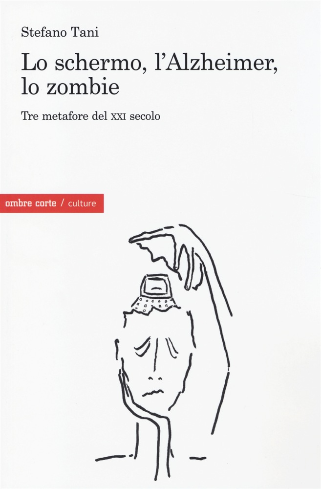 Lo schermo, l'Alzheimer, lo zombie