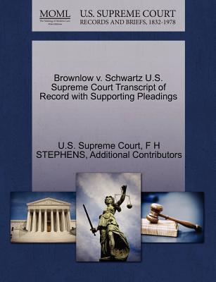 Brownlow V. Schwartz U.S. Supreme Court Transcript of Record with Supporting Pleadings