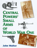 Central Powers' Small Arms of World War One