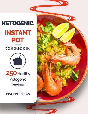 Ketogenic Instant Pot Cookbook