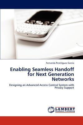Enabling Seamless Handoff for Next Generation Networks