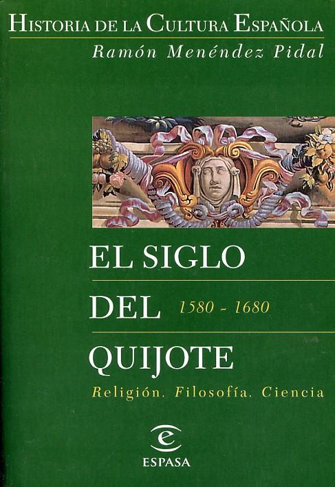 El siglo del Quijote (1580-1680). Vol. 1