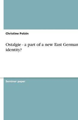 Ostalgie - a part of a new East German identity?