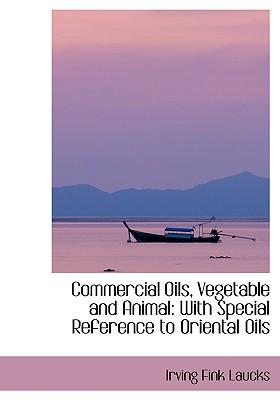 Commercial Oils, Vegetable and Animal