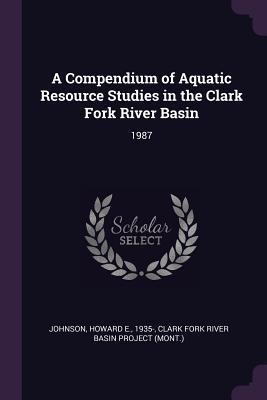 A Compendium of Aquatic Resource Studies in the Clark Fork River Basin