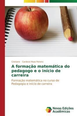 A formação matemática do pedagogo e o início de carreira