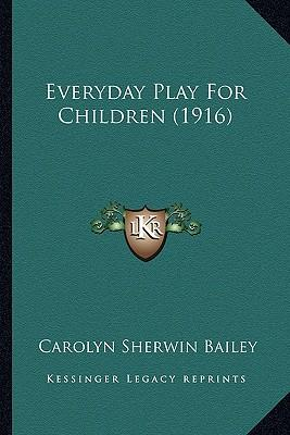 Everyday Play for Children (1916)