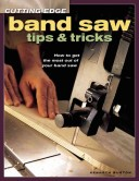 Cutting-Edge Band Saw Tips and Tricks