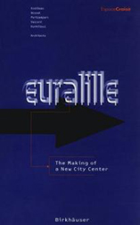 Euralille. The Making of a New City Centre