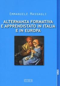 Alternanza formativa e apprendistato in Italia e in Europa