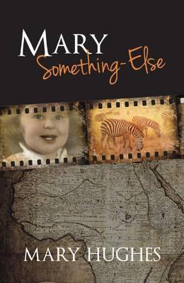 Mary Something-Else (True Stories)