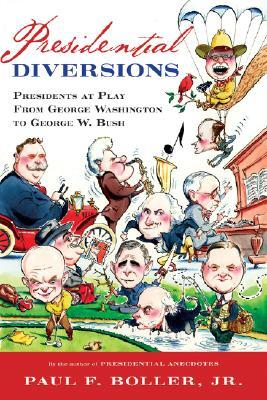 Presidential Diversions
