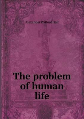 The Problem of Human Life