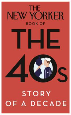 The New Yorker Book of the 40s