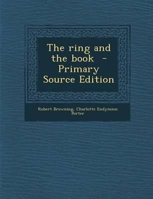 The Ring and the Book - Primary Source Edition