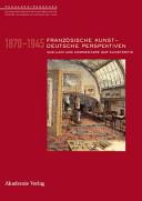 Französische Kunst, deutsche Perspektiven, 1870-1945