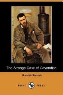 The Strange Case of Cavendish (Dodo Press)