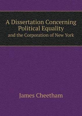 A Dissertation Concerning Political Equality and the Corporation of New York