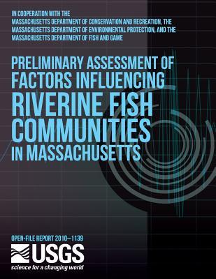 Preliminary Assessment of Factors Influencing Riverine Fish Communities in Massachusetts