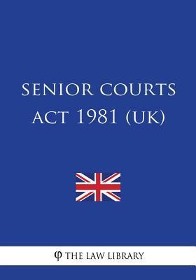 Senior Courts Act 1981 Uk