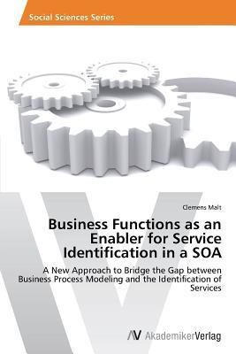 Business Functions as an Enabler for Service Identification in a SOA