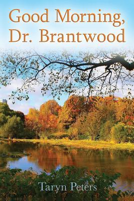 Good Morning, Dr. Brantwood