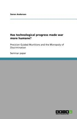 Has technological progress made war more humane?