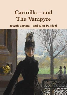 Carmilla and The Vampyre - two classic vampire stories
