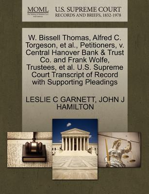 W. Bissell Thomas, Alfred C. Torgeson, et al, Petitioners, V. Central Hanover Bank & Trust Co. and Frank Wolfe, Trustees, et al. U.S. Supreme Court T