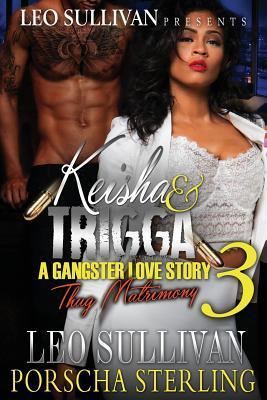 Keisha & Trigga 3