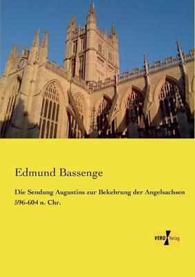 Die Sendung Augustins zur Bekehrung der Angelsachsen 596-604 n. Chr