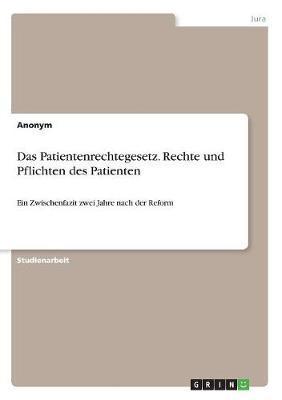 Das Patientenrechtegesetz. Rechte und Pflichten des Patienten