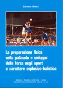 La preparazione fisica nella pallavolo e sviluppo della forza negli sport a carattere esplosivo-balistico