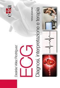 ECG. Diagnosi, interpretazione e terapia