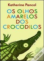 Os olhos amarelos dos crocodilos