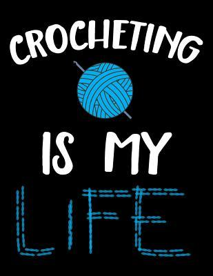 Crocheting Is My Life Notebooks