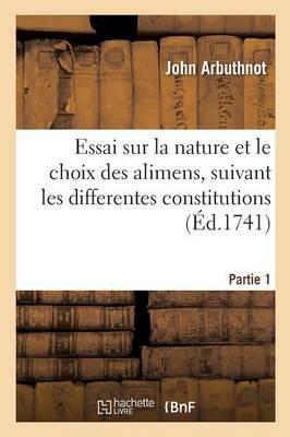 Nature et Choix des Alimens, Suivant les Differentes Constitutions de la Nourriture Partie 1