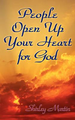 People Open Up Your Heart for God