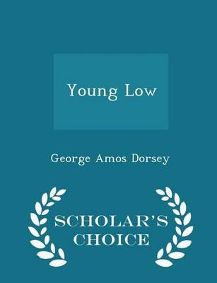 Young Low - Scholar's Choice Edition