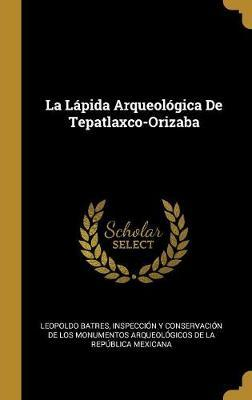 La Lápida Arqueológica de Tepatlaxco-Orizaba