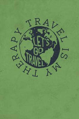 Travel is My Therapy Let Is Go Travel