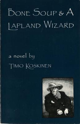 Bone Soup & A Lapland Wizard
