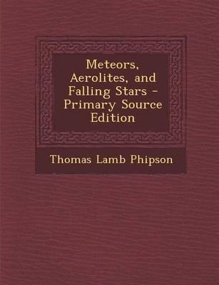 Meteors, Aerolites, ...